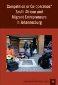 Competition or Co-operation? South African and Migrant Entrepreneurs in Johannesburg