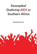 Sizonqoba! Outliving AIDS in Southern Africa