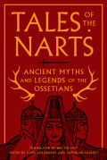 Tales of the Narts: Ancient Myths and Legends of the Ossetians