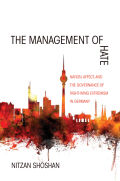 The Management of Hate: Nation, Affect, and the Governance of Right-Wing Extremism in Germany