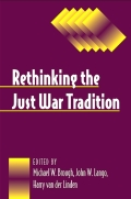 Rethinking the Just War Tradition Cover