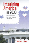 Imagining America in 2033: How the Country Put Itself Together after Bush