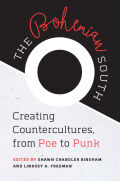 The Bohemian South: Creating Countercultures, from Poe to Punk