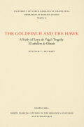 The Goldfinch and the Hawk: A Study of Lope de Vega's Tragedy, El caballero de olmedo