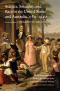 Science, Sexuality, and Race in the United States and Australia, 1780–1940, Revised Edition