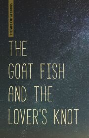 The Goat Fish and the Lover's Knot