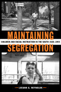 Maintaining Segregation: Children and Racial Instruction in the South, 1920-1955