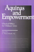 Aquinas and Empowerment: Classical Ethics for Ordinary Lives