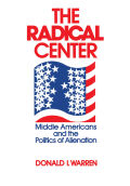 The Radical Center: Middle Americans and the Politics of Alienation