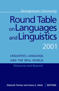 Georgetown University Round Table on Languages and Linguistics (GURT) 2001: Linguistics, Language, and the Real WorldDiscourse and Beyond