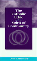 The Catholic Ethic and the Spirit of Community