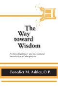 Way Toward Wisdom, The: An Interdisciplinary and Intercultural Introduction to Metaphysics