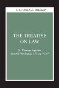 Treatise on Law, The: (Summa Theologiae, I-II; qq. 90-97)