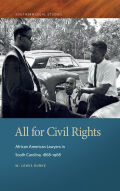 All for Civil Rights: African American Lawyers in South Carolina, 1868–1968