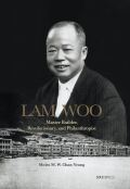 Lam Woo: Master Builder, Revolutionary, and Philanthropist