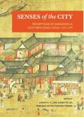 Senses of the City: Perceptions of Hangzhou and Southern Song China, 1127–1279
