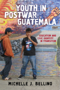 Youth in Postwar Guatemala: Education and Civic Identity in Transition