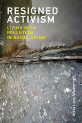 Resigned Activism: Living with Pollution in Rural China