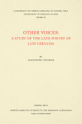 Other Voices: A Study of the Late Poetry of Luis Cernuda