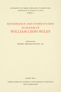 Renaissance and Other Studies in Honor of William Leon Wiley