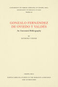 Gonzalo Fernández de Oviedo y Valdés: An Annotated Bibliography