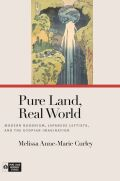 Pure Land, Real World: Modern Buddhism, Japanese Leftists, and the Utopian Imagination