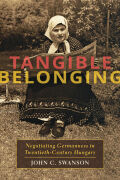 Tangible Belonging: Negotiating Germanness in Twentieth-Century Hungary