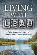 Living with Lead: An Environmental History of the Coeur d'Alenes