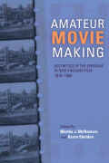 Amateur Movie Making: Aesthetics of the Everyday in New England Film, 1915–1960