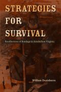 Strategies for Survival: Recollections of Bondage in Antebellum Virginia