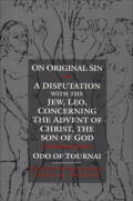 On Original Sin and A Disputation with the Jew, Leo, Concerning the Advent of Christ, the Son of God