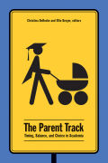 The Parent Track: Timing, Balance, and Choice in Academia