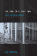 The Cinema of the Soviet Thaw: Space, Materiality, Movement