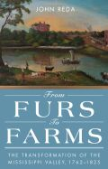 From Furs to Farms: The Transformation of the Mississippi Valley, 1762–1825