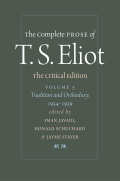 The Complete Prose of T. S. Eliot: The Critical Edition: Tradition and Orthodoxy, 1934−1939