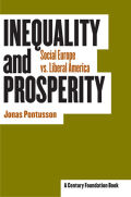 Inequality and Prosperity: Social Europe vs Liberal America