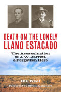 Death on the Lonely Llano Estacado: The Assassination of J. W. Jarrott, a Forgotten Hero