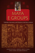 Maya E Groups: Calendars, Astronomy, and Urbanism in the Early Lowlands