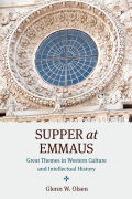 Supper at Emmaus: Great Themes in Western Culture and Intellectual History
