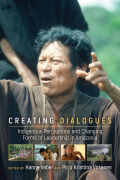 Creating Dialogues: Indigenous Perceptions and Changing Forms of Leadership in Amazonia