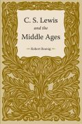 C. S. Lewis and the Middle Ages Cover
