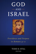 God and Israel: Providence and Purpose in Romans 9-11
