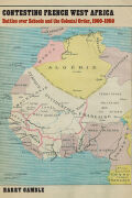 Contesting French West Africa: Battles over Schools and the Colonial Order, 1900–1950