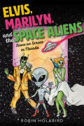 Elvis, Marilyn, and the Space Aliens Cover