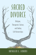 Sacred Divorce: Religion, Therapeutic Culture, and Ending Life Partnerships