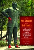 Of Red Dragons and Evil Spirits: Post-Communist Historiography between Democratization and the New Politics of History