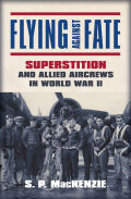 Flying against Fate: Superstition and Allied Aircrews in World War II