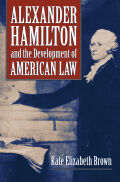 Alexander Hamilton and the Development of American Law Cover