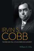 Irvin S. Cobb: The Rise and Fall of an American Humorist