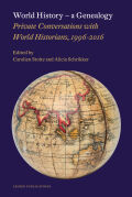 World History – a Genealogy: Private Conversations with World Historians, 1996-2016
